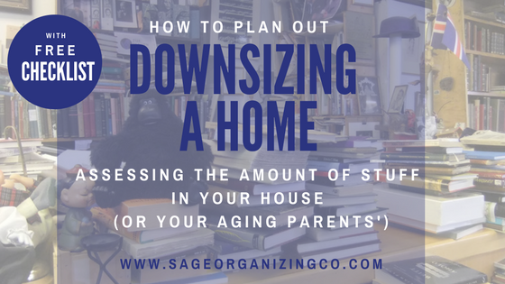 Assess the Mess: how to plan out downsizing your home and your aging parents